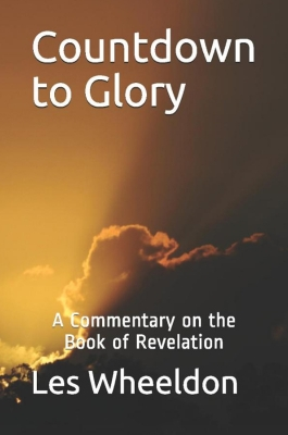 Countdown to Glory: A Commentary on the Book of Revelation